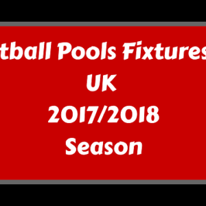 Week 37 Pools Fixtures – UK 2017/2018 Season