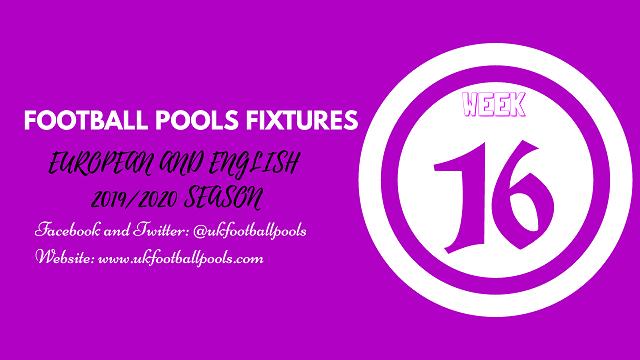 Week 16 Pools Fixtures – UK 2019/2020 Season