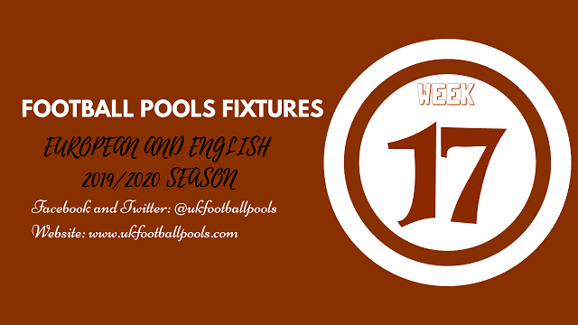 Week 17 Pools Fixtures – UK 2019/2020 Season