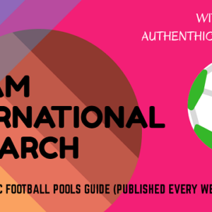 Week 30 Dream International Research Pools Papers – UK 2019/2020 Season