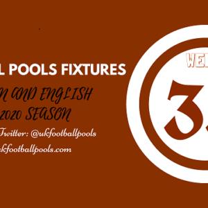 Week 33 Pools Fixtures – UK 2019/2020 Season