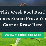 Week 47 Pools Dead Games Room 2020: Proof Your 5 Best Cannot Draw Here