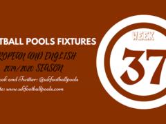 Week 37 Pools Fixtures – UK 2019/2020 Season