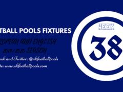Week 38 Pools Fixtures – UK 2019/2020 Season
