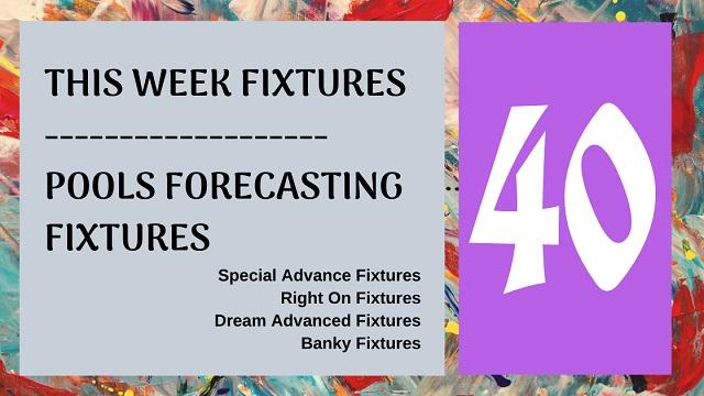 Week 40 special advance fixtures 2020