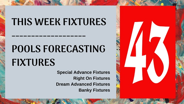Week 43 special advance fixtures 2020