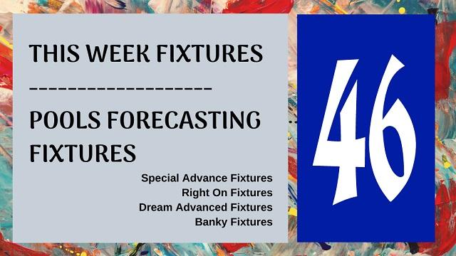 Week 46 Special Advance Fixtures 2020