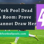 Week 48 Pools Dead Games Room 2020: Proof Your 5 Best Cannot Draw Here