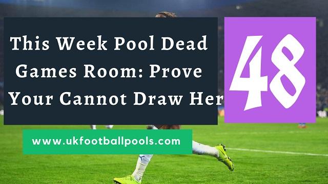 Week 48 Pool Dead Room 2020