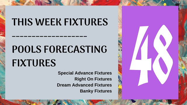 Week 48 Special And Right On Football Fixtures 2020