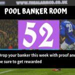 Week 52 Pool Banker Room 2020: Please Proof Your Best Banker, Pair or Winning Line Here!